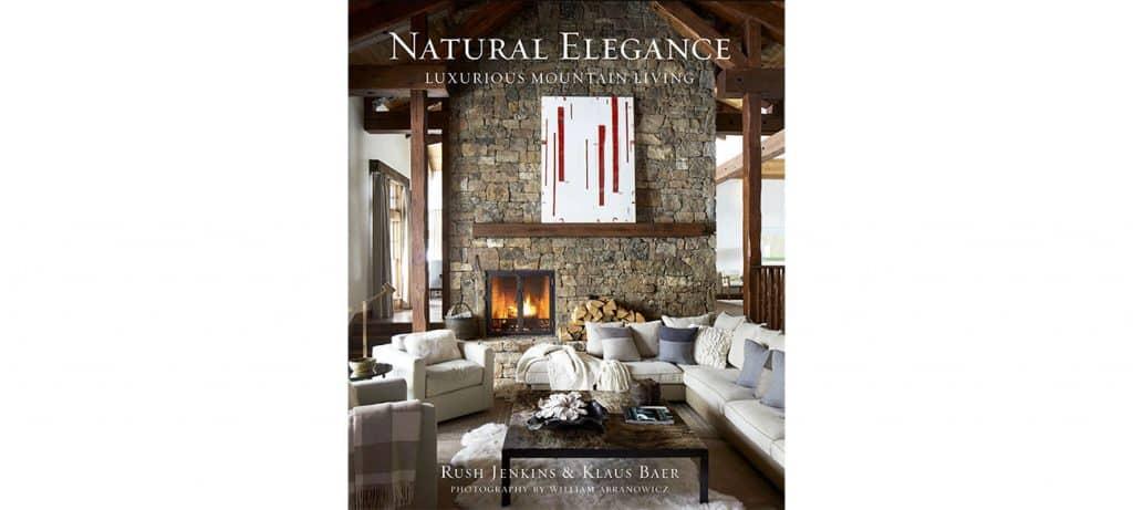 Natural Elegance Vendome Rush Jenkins Klaus Baer book WRJ Design Associates Jackson Hole Wyoming Mountain Modern